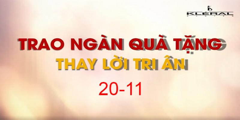 20/11 - TRAO NGÀN QUÀ TẶNG THAY LỜI TRI ÂN