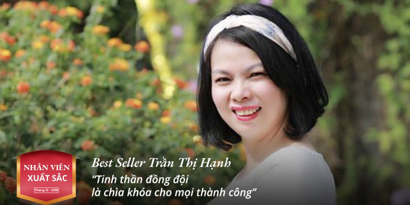 """Best Seller Trần Thị Hạnh:  """"Tinh thần đồng đội là chìa khóa cho mọi thành công"""""""
