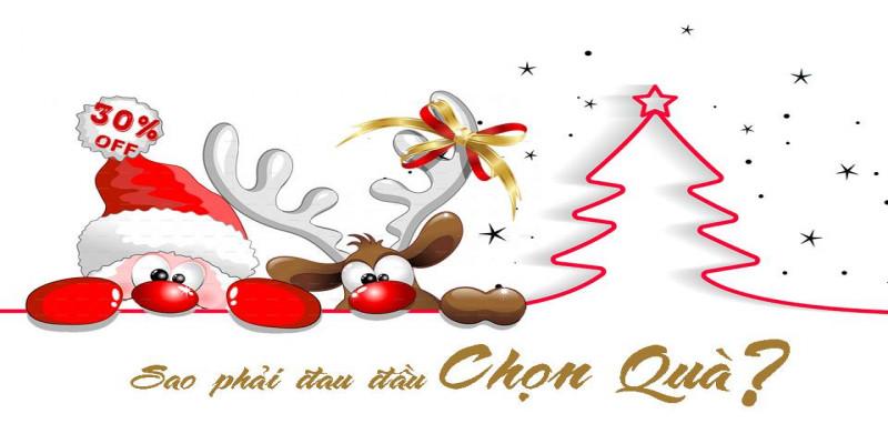 Giáng sinh - Sao phải đau đầu chọn quà?