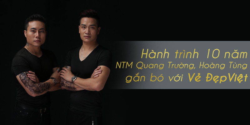 Hành trình 10 năm NTM Quang Trường và NTM Hoàng Tùng gắn bó với Vẻ Đẹp Việt